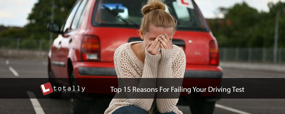 15 Reasons For Failing Your Driving Test
