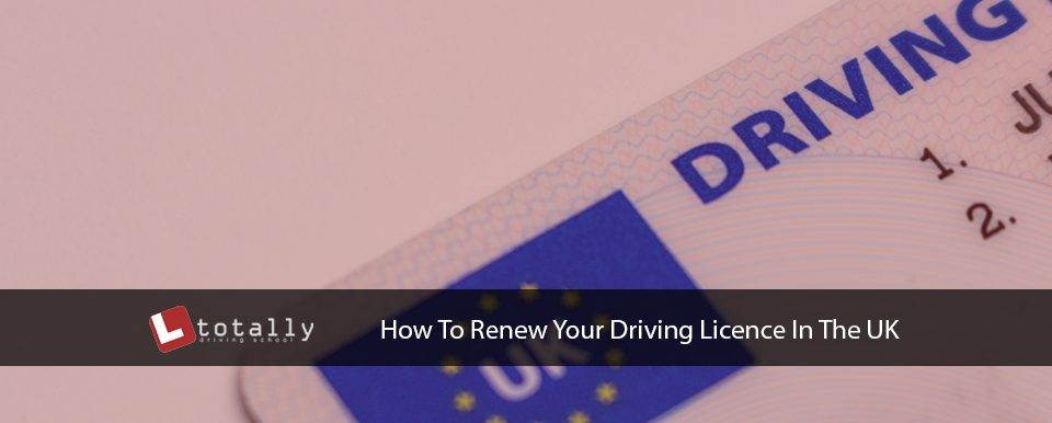 How To Renew Your Driving Licence In The UK
