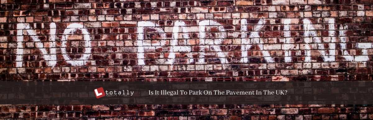 Is It Illegal To Park On The Pavement In The UK