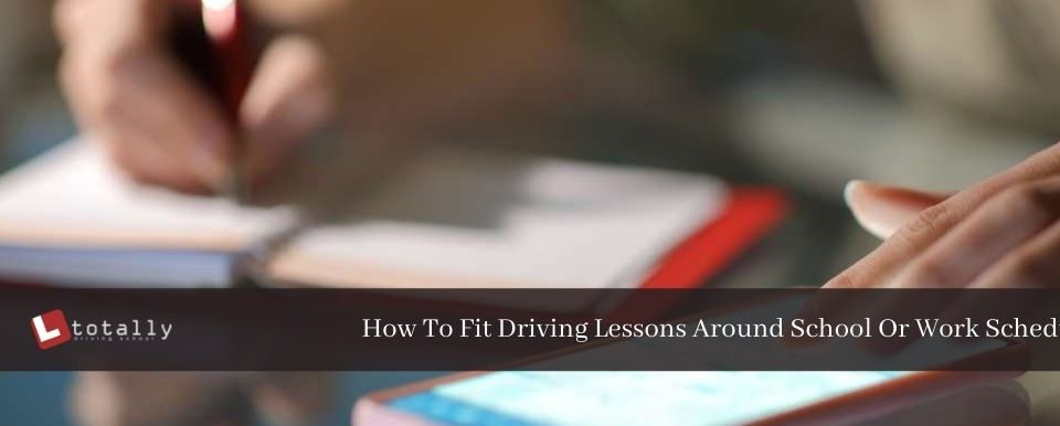 How To Fit Driving Lessons Around School Or Work Schedules
