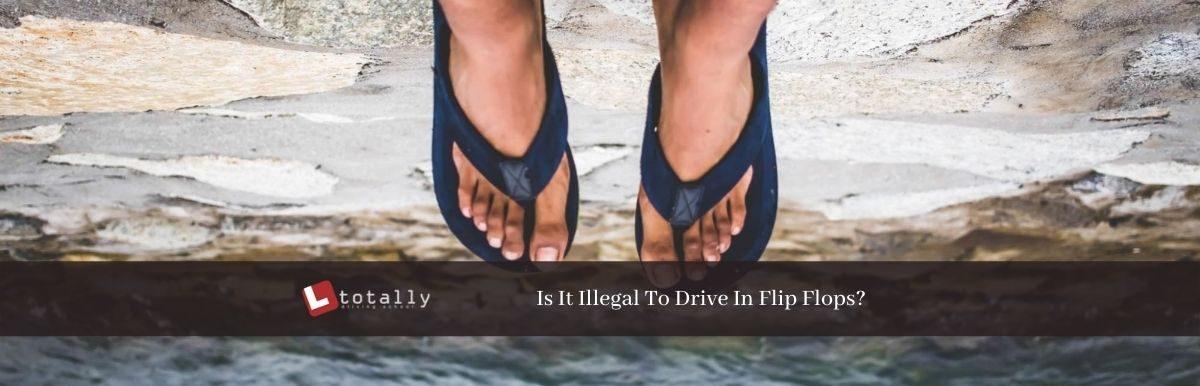 Is It Illegal To Drive In Flip Flops 1200x386 - Is It Illegal To Drive In Flip Flops?